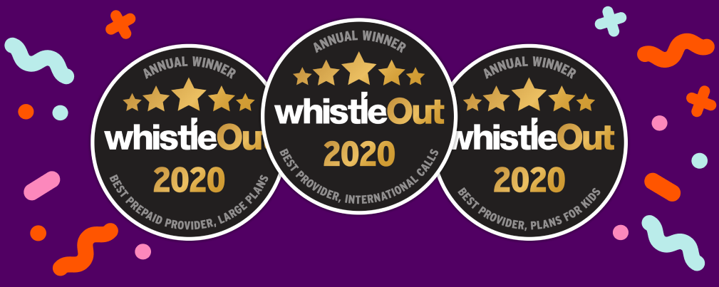 WhistleOut Awards Winner for Best Mobile Phone Plan for Kids, Best Prepaid Provider Large Plans and Best Provider International Calls 2020